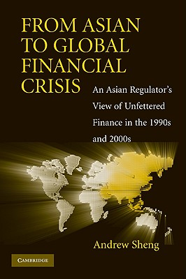 From Asian to Global Financial Crisis By Sheng, Andrew