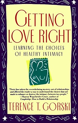 Getting Love Right By Gorski, Terence T.